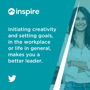 Initiating creativity and setting goals, in the workplace or life in general, makes you a better leader.